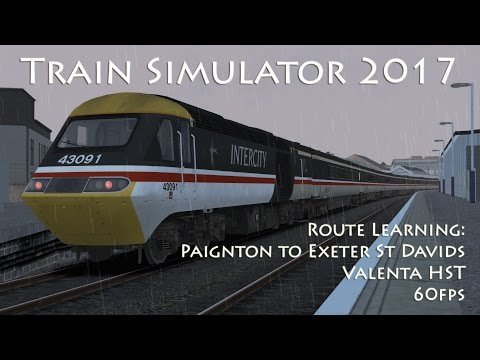 Train Simulator 2017 - Route Learning: Paignton to Exeter (Valenta HST) // 60fps