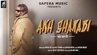 Akh Sharabi    Nikku Hit    Old Studio    New Punjabi song 2021    Sapera Music