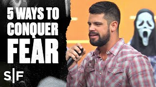 5 Ways To ConɊuer Fear | Steven Furtick