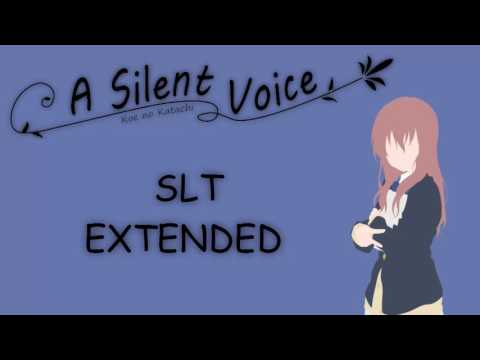 "Koe no Katachi - OST ""SLT"" Extended"