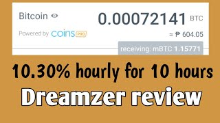 0.0015 btc received | 10.30% hourly for 10 hours | Dreamzer Review