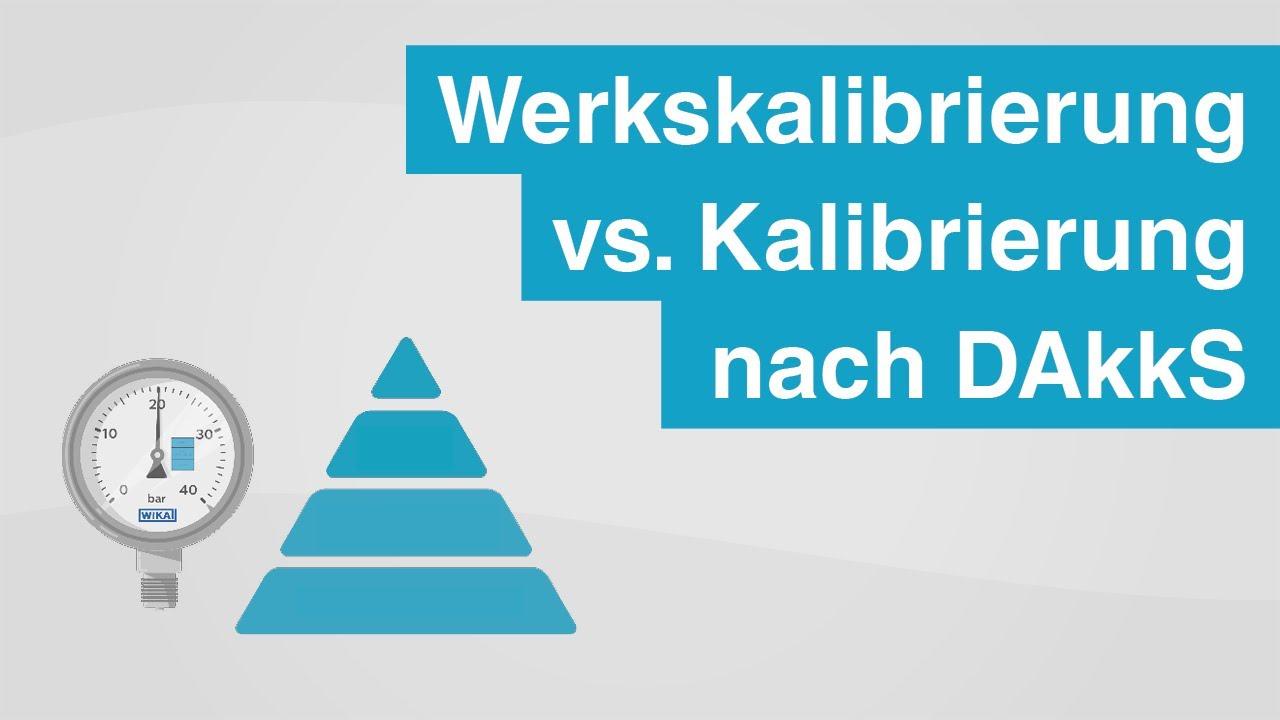Werkskalibrierung vs. rückführbare DAkkS Kalibrier...