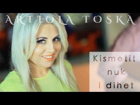 ARTIOLA TOSKA -  KISMETIT NUK I DIHET ( Official Video HD )