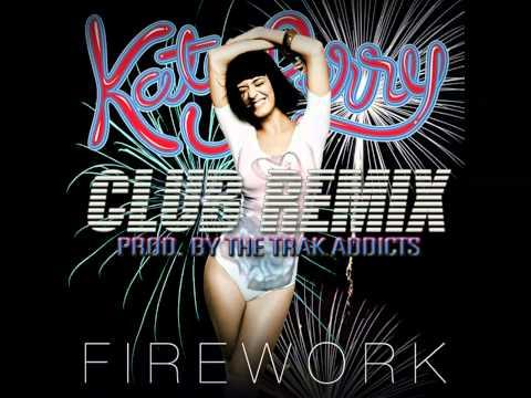 Katy Perry - Firework [#1 CLUB REMIX] (Prod. by THE TRAK ADDICTS)