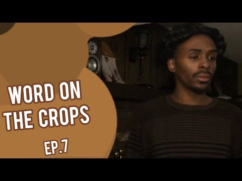 Word On The Crops | Slave Tv Show Ep. 7