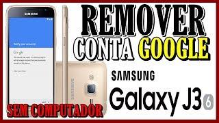 COMO REMOVER CONTA GOOGLE DO GALAXY J3 DA SAMSUNG (SEM COMPUTADOR)