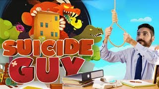 HOW NOT TO GET HELP - Suicide Guy Gameplay