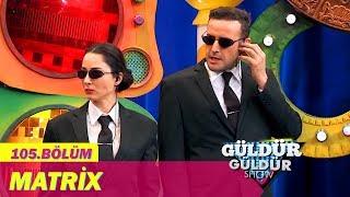 Güldür Güldür Show 105.Bölüm - Matrix
