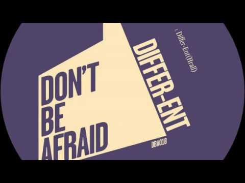 02 Differ-Ent - Differ-Ent(Ity) [Don't Be Afraid]