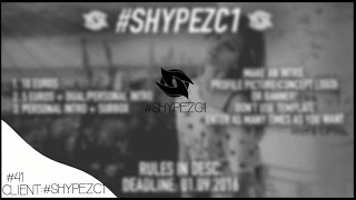 #SHYPEZC1▲GFX AND VFX CONTEST▲Rules in desc.
