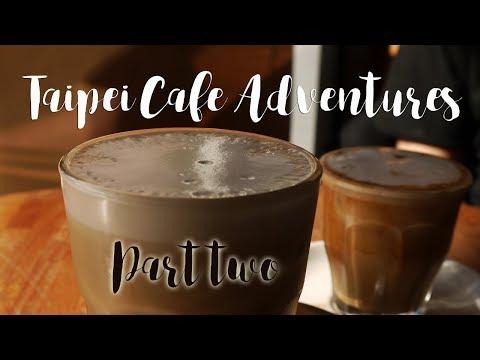 Taipei Cafe Adventures - Part Two