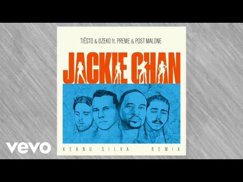 Tiësto & Dzeko ft. Preme & Post Malone – Jackie Chan (Keanu Silva Remix)