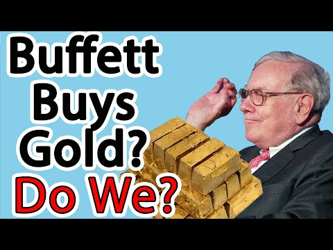 Warren Buffett Buys GOLD? NOT Gold! is Gold a Good Investment Today?