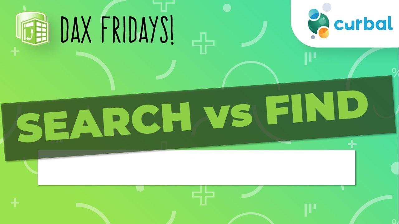 DAX Fridays! #30: SEARCH vs FIND