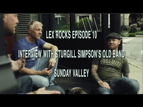 Lex Rocks 10   Interview with Sturgill Simpson's old band, Sunday Valley