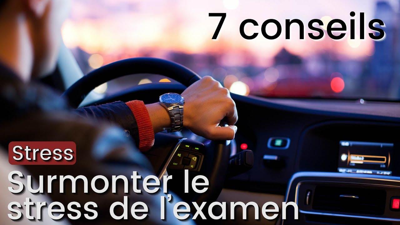 7 conseils pour gérer le stress de l'examen - Permis de conduire