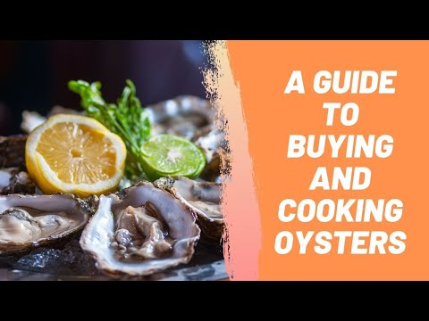 A Guide to Buying and Cooking Oysters
