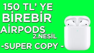 150 TL'YE BİREBİR AİRPODS 2.NESİL (SUPER COPY)