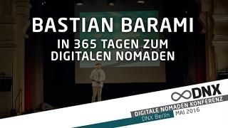 DNX 2016 ✰ Bastian Barami - In 365 Tagen zum digitalen Nomaden