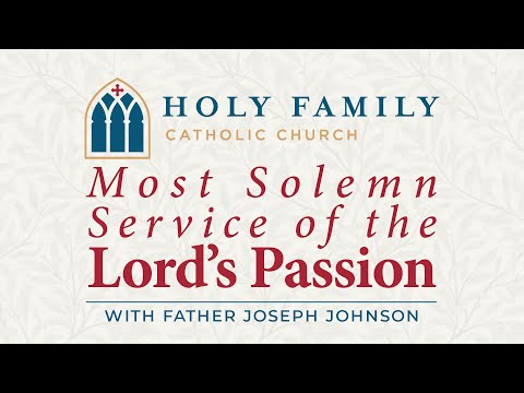 Solemn Service of the Lord's Passion, Holy family, St Louis Park, MN