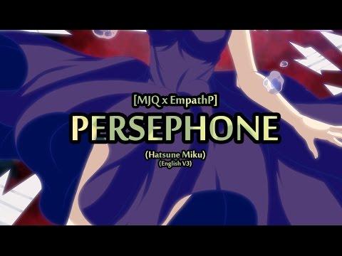 [MJQ x EmpathP] Ft. 初音ミク (V3 English) - Persephone