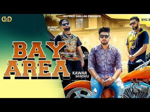 Bay Area |  Kawar Sandhu Ft. Sunny Malton | Byg Byrd | Latest Punjab Song 2018