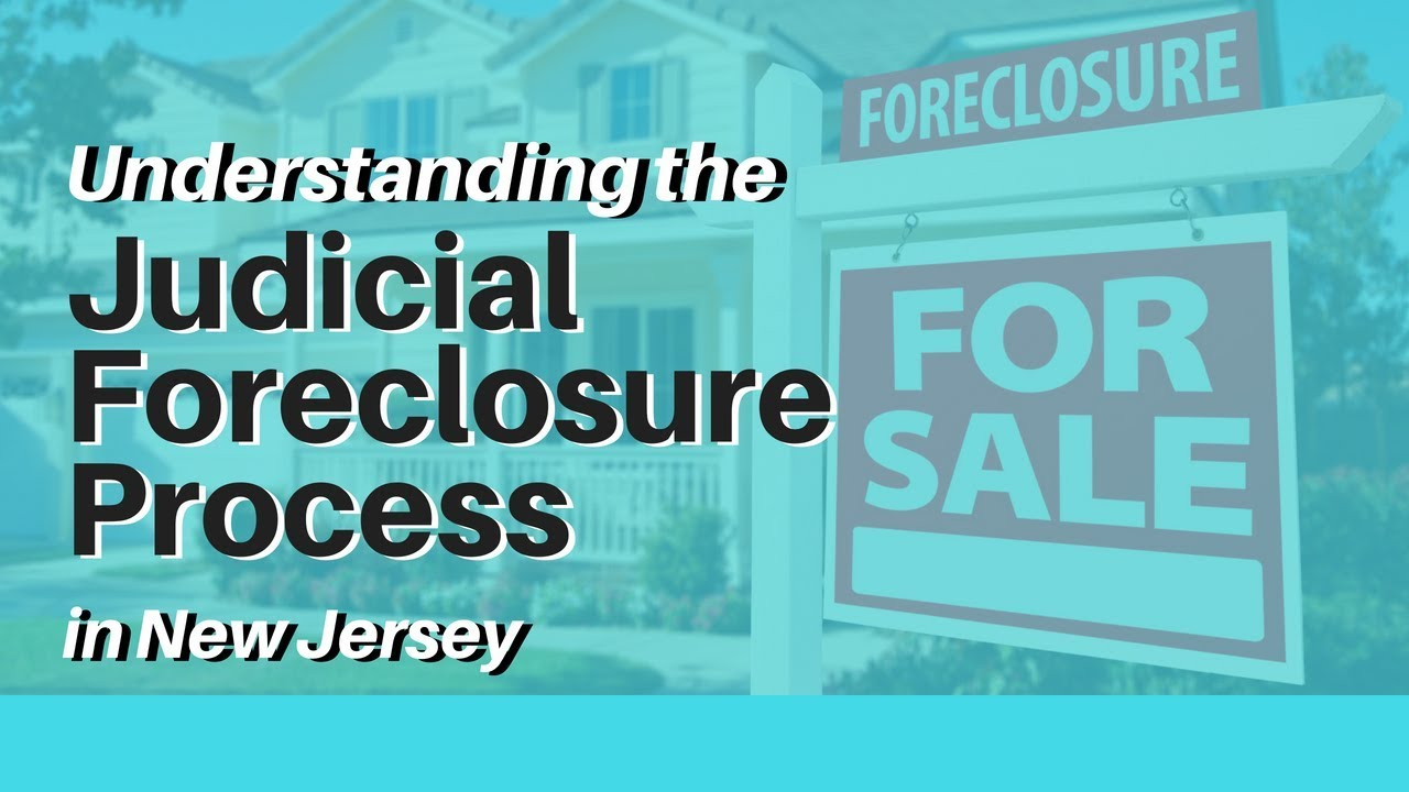 Understanding The Judicial Foreclosure Process in New Jersey