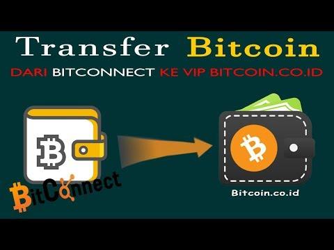 Transfer Bitcoin Dari Bitconnect Ke Vip.Bitcoin.co.id