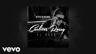 Carlitos Rossy - El Cell (AUDIO)