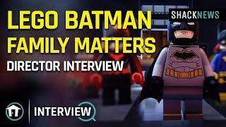 Lego Batman Family Matters - Director Interview