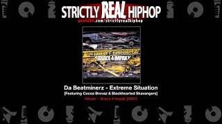 Da Beatminerz - Extreme Situation [Featuring Cocoa Brovaz & Blackhearted Skavangers]