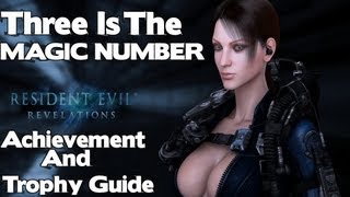 Resident Evil Revelations: 3 Is The Magic Number Achievement/Trophy Guide