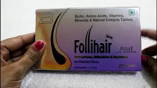 Follihair Tablet Review |बालों के विकास, टूटने और जड़ने    इलाज के लिए