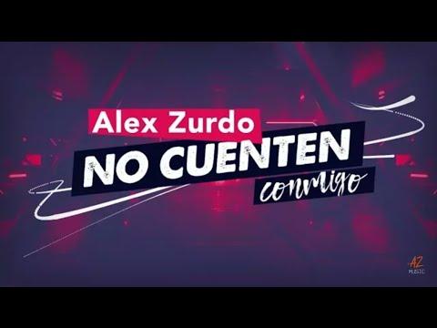 No Cuenten Conmigo (Pista Con Coros) Alex Zurdo -Suscribete-
