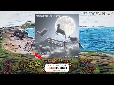 Alex Greenhouse, SAfi - Want To Sleep (Original Mix)