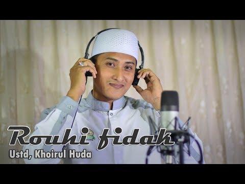 Cover Rouhi Fidak M Khoirul Huda Anugrah Ilahi Feat Hubburosul Gendong Haneef La