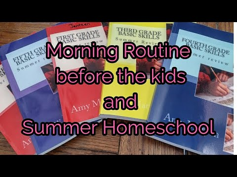 Mom of 10...Morning Routine before the KIDS and SUMMER homeSchool