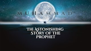 MUHAMMAD (sa): The Astonishing Story of the Prophet | Global Premiere