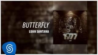 Luan Santana - Butterfly (1977)