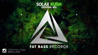 Solax - Kush (Original Mix)