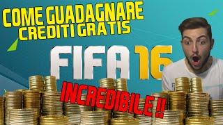 COME GUADAGNARE CREDITI GRATIS SU FIFA 16 ! INCREDIBILE !