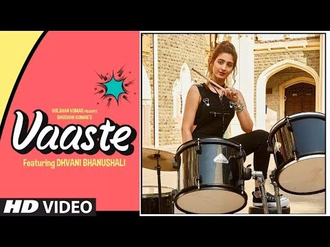 vaaste---dhvani-bhanushali-2019-video-song