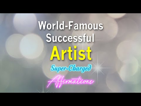 World Famous Successful Artist - Turbo Charged Affirmations for Success and Wealth