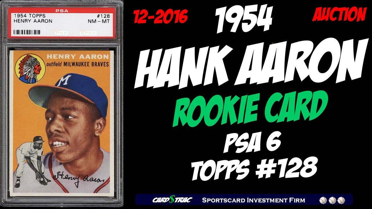 1954 Hank Aaron 128 Rookie Cards Graded Psa 6 A 1954 Hank Aaron Rookie Card