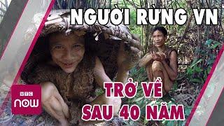 Chuyện lạ có thật: Người rừng xuất hiện ở Việt Nam trở về sau 40 năm ở ẩn Tin tức Việt Nam mới nhất