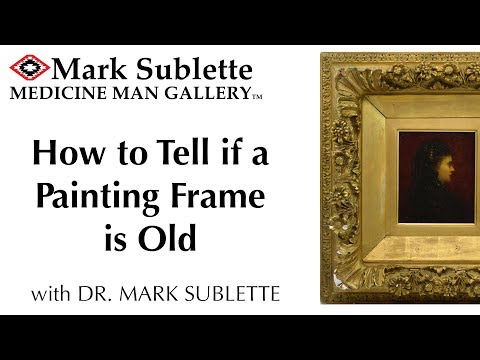 How To Tell If A Painting Frame Is Old Or New, Important Tips