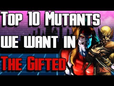 Top 10 X-Men Characters We Want on Fox's The Gifted | Marvel X-Men Characters on The Gifted