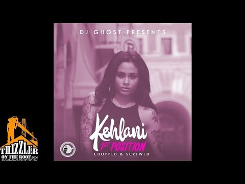 DJ Ghost Presents: Kehlani - 1st Position (Chopped & Screwed) (Prod. Swagg Celious) [Thizzler]