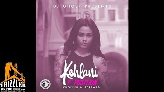 DJ Ghost Presents: Kehlani - 1st Position (Chopped & Screwed) (Prod. Swagg Celious) [Thizzler.com]