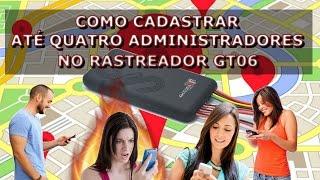 COMO CADASTRAR MAIS DE UM ADMINISTRADOR NO RASTREADOR GT06 DA ACCURATE